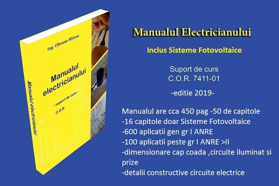 Curs electrician exploatare medie si joasa tensiune Manualul Electricianului autor prof ing Olteanu Mircea